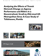 Analyzing the Effects of Transit Network Change on Agency Performance and Riders in a Decentralized, Small-to-Mid-sized US Metropolitan Area: A Case Study of Tallahassee, Florida