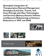 Synergistic Integration of Transportation Demand Management Strategies (Land Use, Transit, and Auto Pricing) with New Technologies and Services (Battery Electric Vehicles and Dynamic Ridesharing) to Enhance Reductions in VMT and GHG