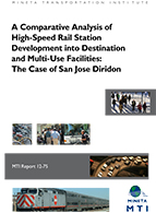 A Comparative Analysis of High-Speed Rail Station Development into Destination and Multi-Use Facilities: The Case of San Jose Diridon