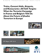 Trains, Concert Halls, Airports, and Restaurants—All Soft Targets: What the Terrorist Campaign in France and Belgium Tells Us about the Future of Jihadist Terrorism in Europe