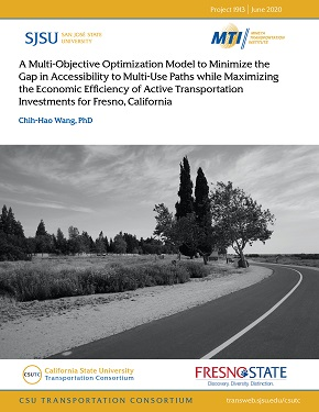 A Multi-Objective Optimization Model to Minimize the Gap in Accessibility to Multi- Use Paths While Maximizing the Economic Efficiency of Active Transportation Investments for Fresno, California