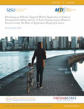 Developing an Effective Targeted Mobile Application to Enhance Transportation Safety and Use of Active Transportation Modes in Fresno County: The Role of Application Design & Content