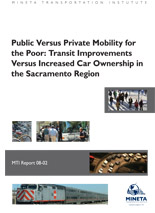Public Versus Private Mobility for the Poor: Transit Improvements Versus Increased Car Ownership in the Sacramento Region