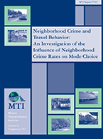 Neighborhood Crime and Travel Behavior: An Investigation of the Influence of Neighborhood Crime Rates on Mode Choice – Phase II