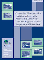 Connecting Transportation Decision Making With Responsible Land Use: State and Regional Policies, Programs, and Incentives.