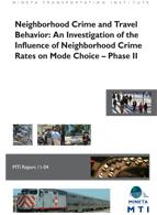 Neighborhood Crime and Travel Behavior: An Investigation of the Influence of Neighborhood Crime Rates on Mode Choice – Phase II