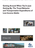Getting Around When You're Just Getting By: The Travel Behavior and Transportation Expenditures of Low-Income Adults